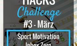 Habit Hacks Challenge #3 März: 1 Monat, 3 Veränderungen