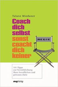 Coach dich selbst sonst coacht dich keiner
