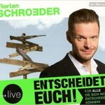 Florian Schroeder Entscheidet Euch