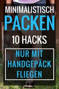 Minimalistisch Packen Handgepäck Hacks Reisen Backpacker