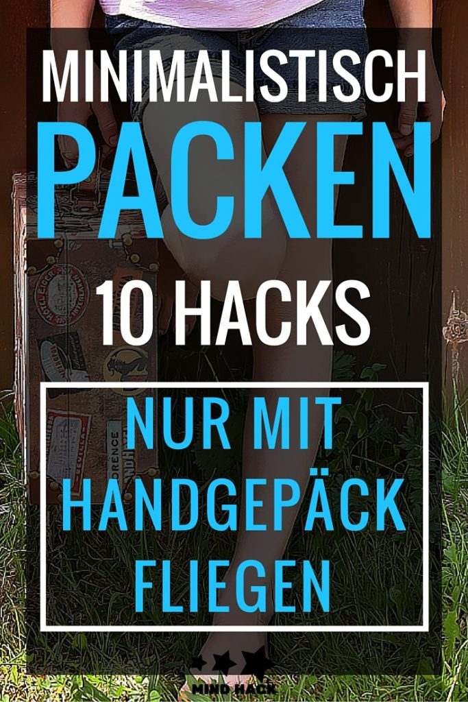 Minimalistisch Packen Handgepäck Hacks Reisen Backpacker