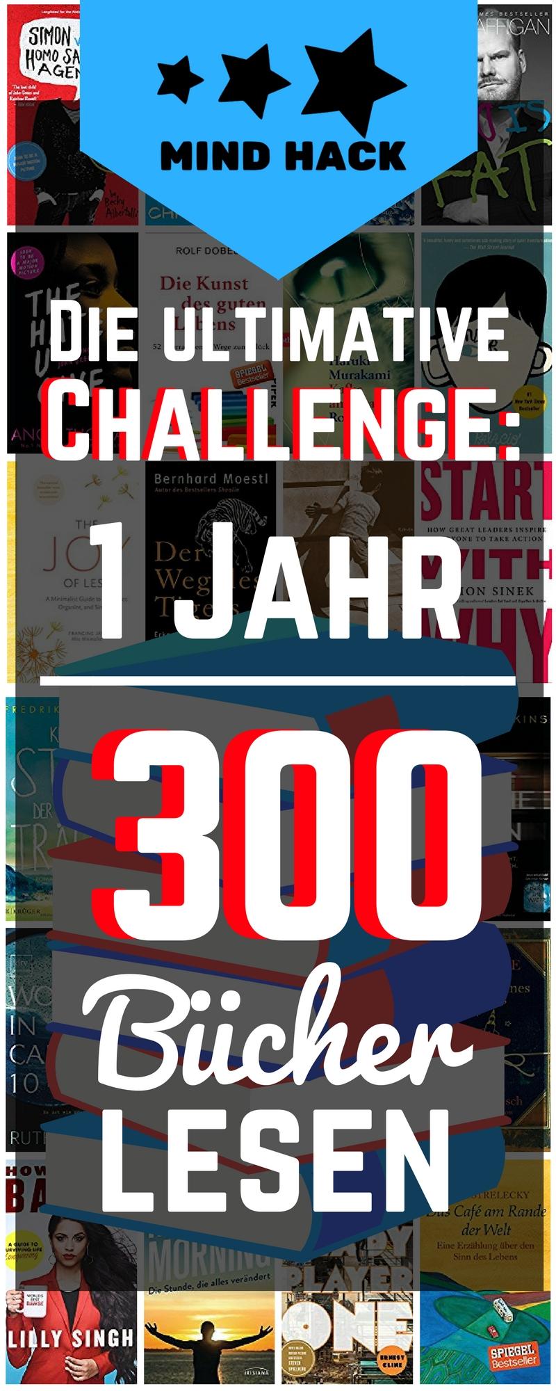 Die ultimative Lese Challenge - 1 Jahr - 300 Bücher lesen - Buch Challenge 2018 - Mind Hack - Bücherwurm - Massive Reading