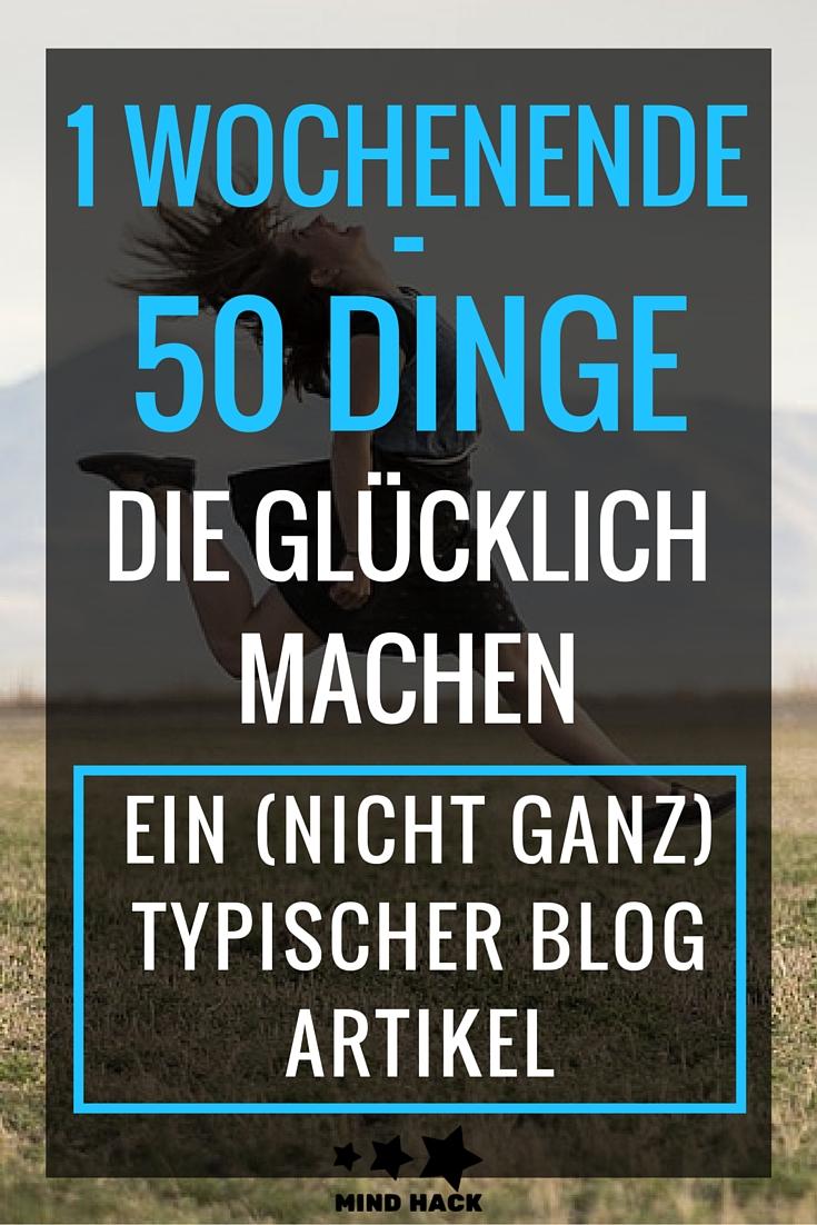 1 Wochenende - 50 Dinge, die glücklich machen - Mind Hack