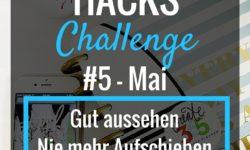Habit Hacks Challenge #5 Mai: 1 Monat, 3 Veränderungen