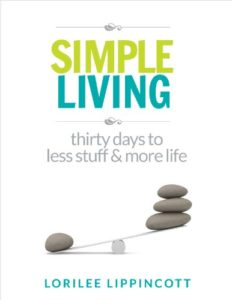 Simple Living Thirty days to less stuff & more life
