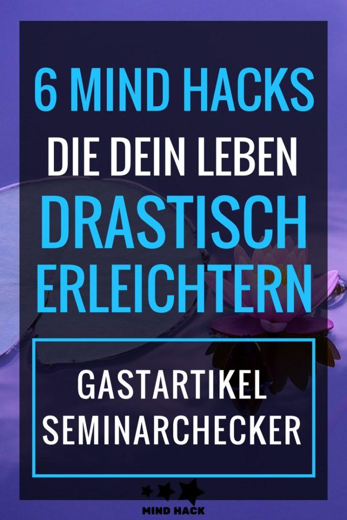 6 Mind Hacks die dein Leben drastisch erleichtern