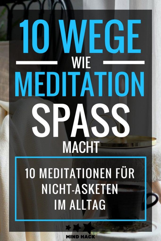 10 Wege der Meditation für Normalos, die wirklich Spaß machen!