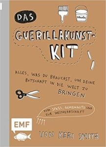 Das Guerilla Art Kit - Keri Smith