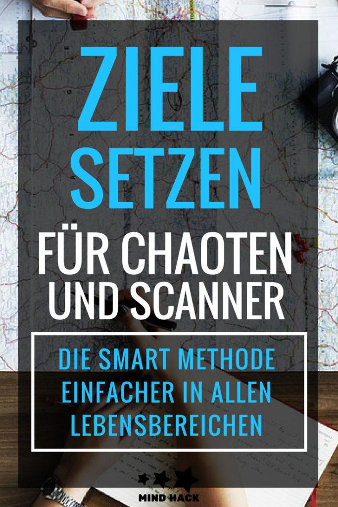 Ziele Setzen für Chaoten und Scanner - Die SMART Methode einfacher in allen Lebensbereichen