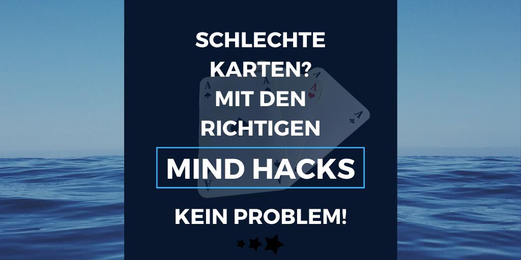 Mind-Hack.de - Schlechte Karten - Mit den richtigen Mind Hacks kein Problem