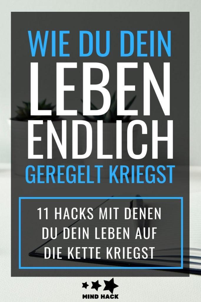 Wie du dein Leben endlich geregelt kriegst - Mind-Hack.de
