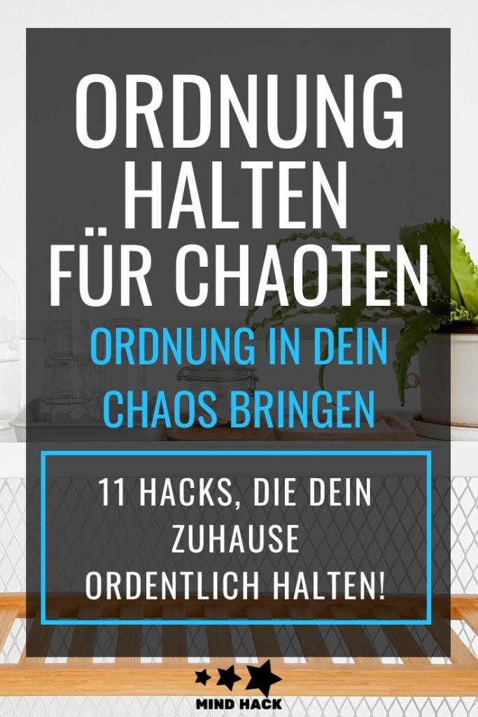 Ordnung halten für Chaoten - 11 Hacks, die dein Zuhause ordentlich halten - Mind-Hack